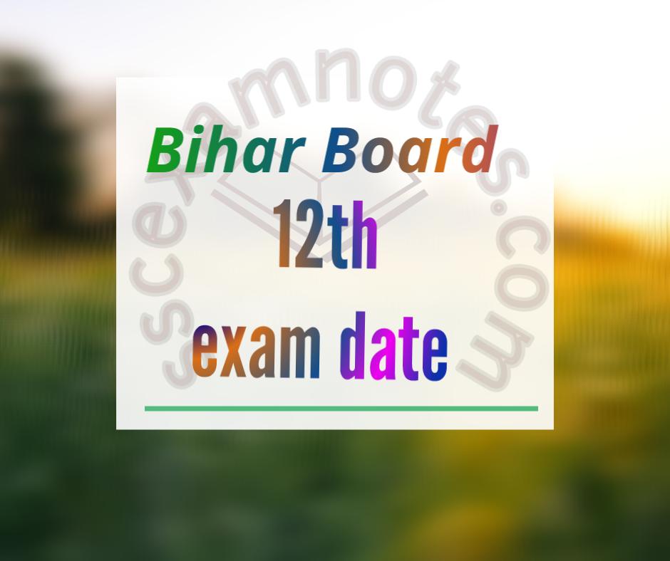 bihar board 12th exam date