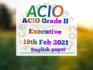 Acio grade ii executive 19th feb 2021