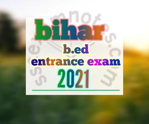 Bihar b.ed entrance exam 2021
